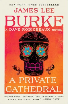 A private cathedral /  James Lee Burke. - James Lee Burke.