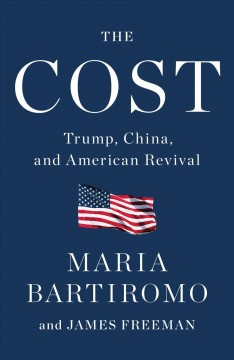 Cost : Trump, China, and American Revival