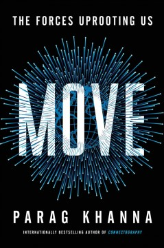 Move : The Forces Uprooting Us