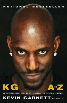 KG A to Z : An Uncensored Encyclopedia of Life, Basketball, and Everything in Between