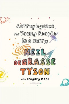 Astrophysics for Young People in a Hurry :