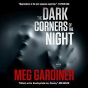 The dark corners of the night /  Meg Gardiner. - Meg Gardiner.