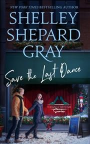 Save the last dance /  Shelley Shepard Gray.