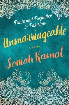 Unmarriageable : a novel / Soniah Kamal.