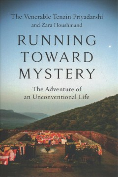 Running Toward Mystery : The Adventure of an Unconventional Life