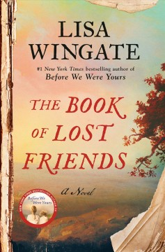 The Book Of Lost Friends / Lisa Wingate - Lisa Wingate