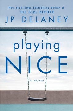 Playing nice : a novel / JP Delaney.