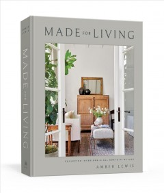 Made for Living : Collected Interiors for All Sorts of Styles
