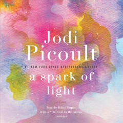 A spark of light : a novel / Jodi Picoult.