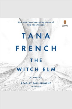 The Witch Elm /  Tana French. - Tana French.