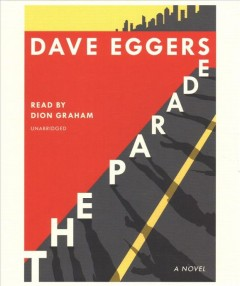 The parade : a novel / by Dave Eggers. - by Dave Eggers.