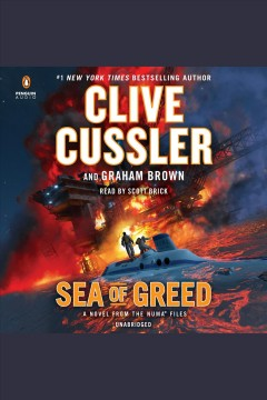 Sea of greed : a novel from the NUMA files / Clive Cussler and Graham Brown. - Clive Cussler and Graham Brown.