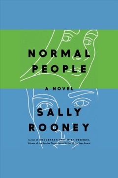 Normal people : a novel / Sally Rooney. - Sally Rooney.