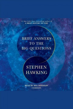 Brief answers to the big questions /  Stephen Hawking. - Stephen Hawking.