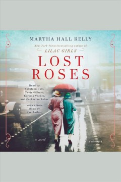 Lost roses : a novel / Martha Hall Kelly. - Martha Hall Kelly.