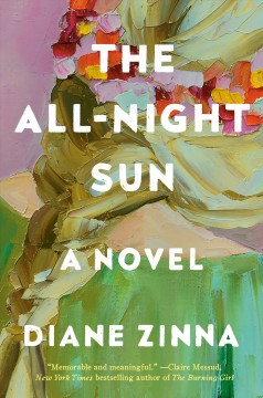 The all-night sun : a novel / Diane Zinna.