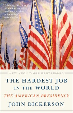 The Hardest Job in the World The American Presidency :
