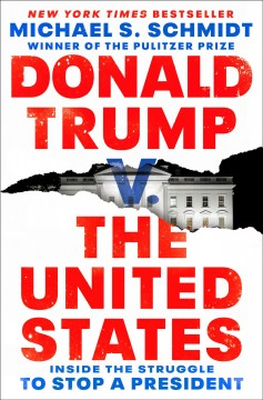 Donald Trump V. The United States / Michael S Schmidt - Michael S Schmidt