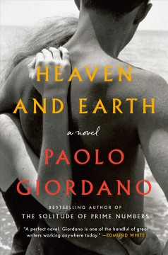 Heaven and earth /  Paolo Giordano ; English translation by Anne Milano Appel.