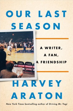 Our Last Season : A Writer, a Fan, a Friendship