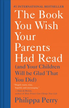 Book You Wish Your Parents Had Read : And Your Children Will Be Glad That You Did