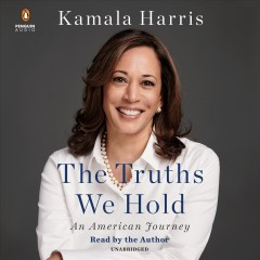 The truths we hold : an American journey / Kamala Harris.