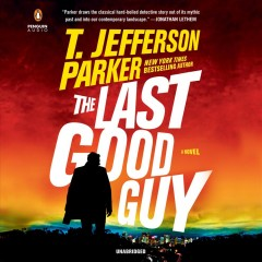 The last good guy /  T. Jefferson Parker.