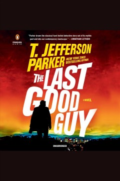 The last good guy /  T. Jefferson Parker. - T. Jefferson Parker.