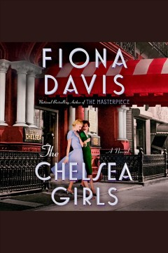The Chelsea girls : a novel / Fiona Davis. - Fiona Davis.