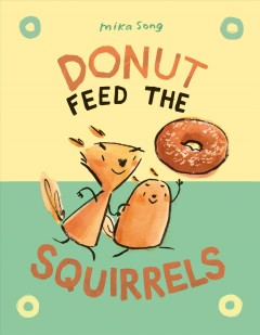 Norma and Belly : Donut Feed the Squirrels