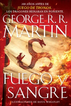 Fuego y sangre / Fire and Blood