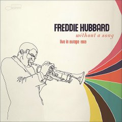 Without a song : live in Europe 1969 / Freddie Hubbard. - Freddie Hubbard.