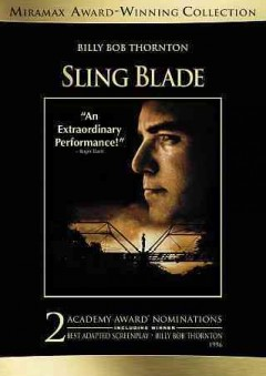 Sling blade /  a Miramax Films release ; The Shooting Gallery presents ; producers Brandon Rosser & David L. Bushell ; written for the screen and directed by Billy Bob Thornton.