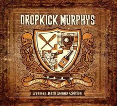 Going out in style : Fenway Park bonus edition / Dropkick Murphys.