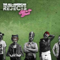 Kids in the street /  the All-american Rejects.