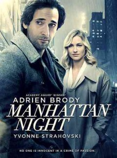 Manhattan night /  Lionsgate Premiere, Grindstone Entertainment Group and 13 Films present ; written and directed by Brian DeCubellis.