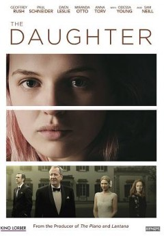 The daughter /  Screen Australia presents in association with Screen NSW in association with the Gingerbread Man, Kazstar and Roadshow Films ; a Jan Chapman Films & Wildflower Films production ;  written & directed by Simon Stone ; produced by Jan Chapman & Nicole O'Donohue.