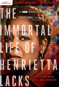 The immortal life of Henrietta Lacks /  screenwriter, Peter Landesman ; director, George C. Wolfe. - screenwriter, Peter Landesman ; director, George C. Wolfe.