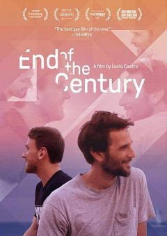 End of the century /  director, Lucio Castro.