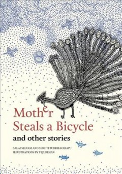 Mother Steals a Bicycle : And Other Stories