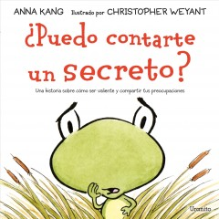 Puedo contarte un secreto? /  Anna Kang ; illustrated by Christopher Weyant ; tranlated by Tiana Puig Soler. - Anna Kang ; illustrated by Christopher Weyant ; tranlated by Tiana Puig Soler.