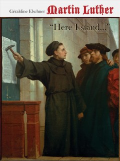 Martin Luther : Here I Stand...