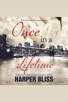 Once in a lifetime /  Harper Bliss.