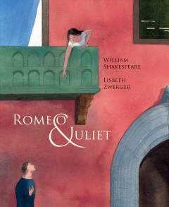 Romeo & Juliet /  retold and illustrated by Lisbeth Zwerger ; translated by Anthea Bell. - retold and illustrated by Lisbeth Zwerger ; translated by Anthea Bell.